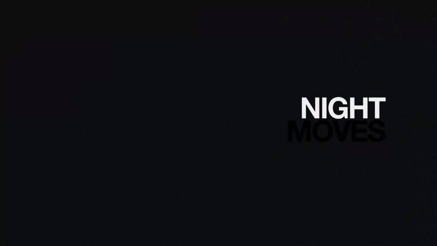 VIDEO: Title Sequence – Night Moves (2013)