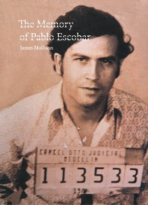 IMAGE: Book cover, The Memory of Pablo Escobar by James Mollison
