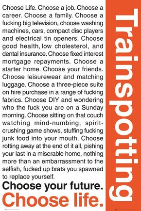 "IMAGE: Trainspotting ""Choose life"" poster"